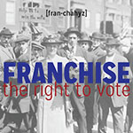Franchise: The Right to Vote (1of 3)