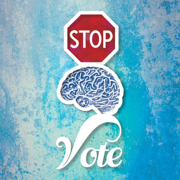 Stop. Think. Vote.