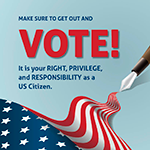 Make Sure to Get Out and Vote!