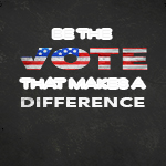 Be The Vote That Makes A Difference