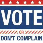 Vote or Don't Complain