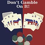 Don't Gamble On It!