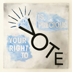 Your Vote is Precious