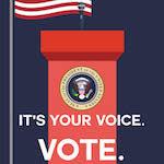 It's your voice. Vote.