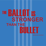 Ballot is Stronger Than the Bullet