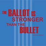 Ballot is Stronger Than the Bullet