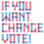 If you want change