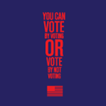 Vote by Voting or Vote by Not Voting