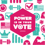 The Power is in Your Vote