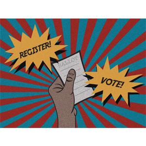 Register! Vote!