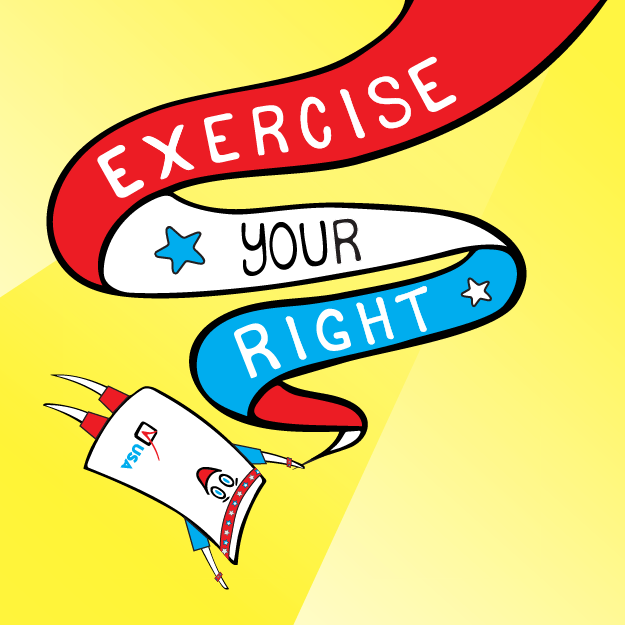 Exercise Your Right!