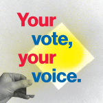 Your vote, your voice.
