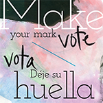 Make your mark/Déje su huella