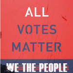 All Votes Matter / We The People
