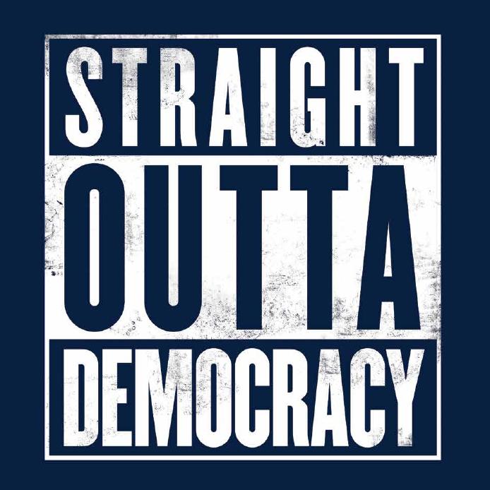 Straight Outta Democracy