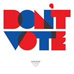 Don't vote...