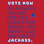 Vote Now Jackass