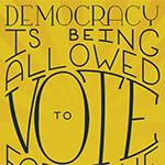 Democracy is...